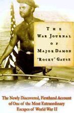 "NEW THE WAR JOURNAL OF MAJOR DAMON ""ROCKY"" GAUSE 1st Ed !st Print HCDJ Ambrose"