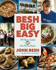 John Besh: Besh Big Easy : 101 Home Cooked New Orleans Recipes 4 by John Besh...
