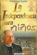 La Independencia para Niños (Spanish Edition)