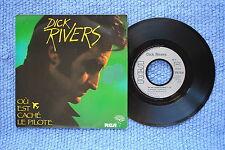 DICK RIVERS / SP RCA PB 40095 / 1985 ( F )