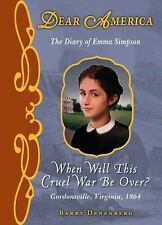 Dear America: When Will This Cruel War Be Over?: The Diary of Emma Simpson, Gord