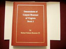 Casper Branner Of Virginia, Ancestry,926Pages, 20,000Names,  Up-Dated, Hard Back
