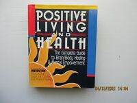 Positive Living and Health : The Complete Guide to Brain-Body Healing and Mental