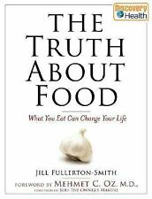 NEW - The Truth About Food: What You Eat Can Change Your Life