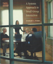 A Systems Approach to Small Group Interaction by Stewart L. Tubbs - VERY GOOD!!