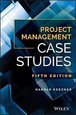 Project Management Case Studies: By Kerzner, Harold