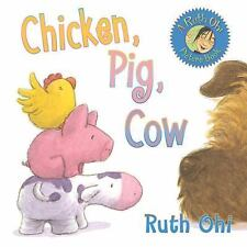 Chicken, Pig, Cow: By Ohi, Ruth