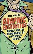 Graphic Encounters: Comics and the Sponsorship of Multimodal Literacy,Dale Jacob