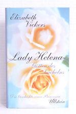 Lady Helena, Göttin des Lächelns, Roman; Elizabeth Vickers
