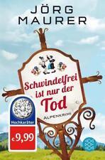 Schwindelfrei ist nur der Tod / Kommissar Jennerwein Bd. 8 von Jörg Maurer...