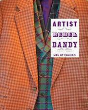 Artist/Rebel/Dandy: Men of Fashion
