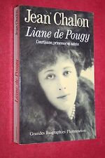 LIANE DE POUGY par JEAN CHALON éd FLAMMARION 1994 PHOTOS