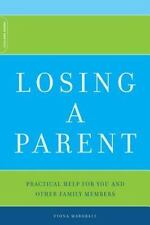Losing a Parent : Practical Help for You and Other Family Members by Fiona Mars…