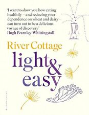 River Cottage Light & Easy: Healthy Recipes for Every Day by Hugh Fearnley-Whitt