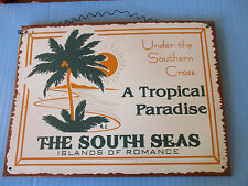 TIN SIGN, THE SOUTH SEAS, ISLANDS OF ROMANCE, UNDER THE SOUTHERN CROSS, PALM, VG