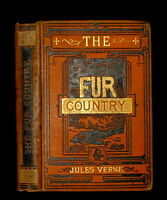 1877 Rare Victorian Book - JULES VERNE - The FUR COUNTRY. Illustrated.