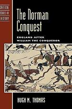 The Norman Conquest: England after William the Conqueror: By Thomas, Hugh M.