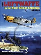The Luftwaffe in the North African Campaign 1941-1943 (Schiffer Military