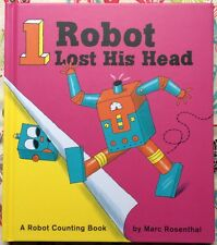 One Robot Lost His Head: A Robot Counting Book by Marc Rosenthal c2015 NEW HC