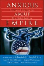 Anxious about Empire : Theological Essays on the New Global Realities (2004,...