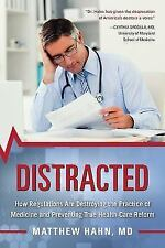 Distracted: How Regulations Are Destroying the Practice of Medicine and Preventi