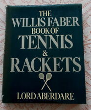 THE WILLIS FABER BOOK OF TENNIS & RACKETS BY LORD ABERDARE 1980 1ST REAL TENNIS