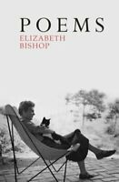 Poems The Centenary Edition by Elizabeth Bishop 9780701186289 | Brand New