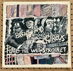 TOAD THE WET SPROCKET - Bread and Circus  1989 Columbia LP Original Pressing