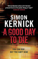 A Good Day to Die: (Dennis Milne 2) by Simon Kernick (Paperback, 2011)