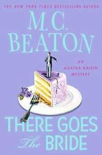 NEW - There Goes the Bride: An Agatha Raisin Mystery by Beaton, M. C.