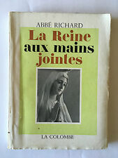 LA REINE AUX MAINS JOINTES 1958 ABBE RICHARD ILLUSTRE