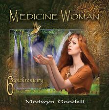 Medicine Woman 6 - Synchronicty - Medwyn Goodall