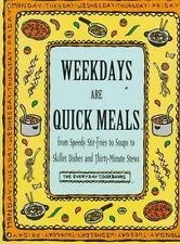 Weekdays Are Quick Meals: From Speedy Stir-Fires to Soups to Skillet Dishes and