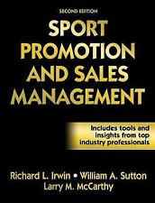 Sport Promotion and Sales Management by Larry M. McCarthy, Richard L. Irwin and