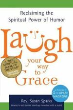 NEW - Laugh Your Way to Grace: Reclaiming the Spiritual Power of Humor