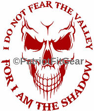 I do not fear the valley,for I am the SHADOW,Skull,Molon Labe,DTOM,VinylDecal