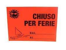 CARTELLO - CHIUSO PER FERIE - ROSSO FLUO - 23x33cm - NON PLASTIFICATO
