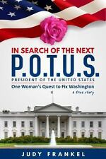 In Search of the Next P.O.T.U.S.: One Woman's Quest to Fix Washington, a True St