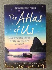 THE ATLAS OF US by TRACY BUCHANAN - AVON 2014 *PROOF COPY* P/B - UK POST £3.25