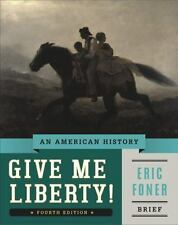 Give Me Liberty! Vol. 1 : An American History by Eric Foner (2014, Paperback,...
