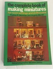 """""""THE COMPLETE BOOK OF MAKING MINIATURES FOR ROOM SETTINGS AND DOLLHOUSES"""" PB VG"""