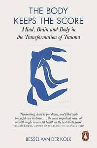 The Body Keeps the Score by Bessel A. Van der Kolk (author)