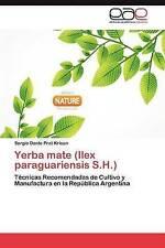 Yerba mate (Ilex paraguariensis S.H.): Técnicas Recomendadas de Cultivo y Manufa
