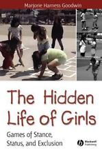 The Hidden Life of Girls: Games of Stance, Status, and Exclusion (The Hidden