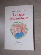 Livre Le Fiancé de la maîtresse de Susie Morgenstern, Ecole des loisirs