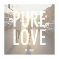 PURE LOVE - ANTHEMS  CD  11 TRACKS ROCK & POP  NEW!