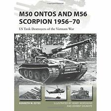 M50 Ontos and M56 Scorpion 1956-70: US Tank Destroyers of the Vietnam War by...
