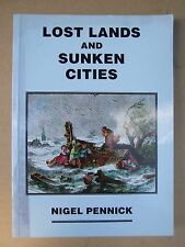 LOST LANDS AND SUNKEN CITIES PENNICK CHANGING COAST HISTORY BOOK