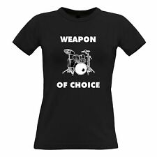 Novelty Music Womens TShirt Weapon of Choice Drums Musicians Favourite Tool