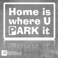 Home is Where u Park it * hechizo hang Shaka Loose auto camping vacaciones de vacaciones